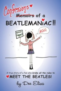 'Confessions of a Beatlemaniac' by Dee Elias