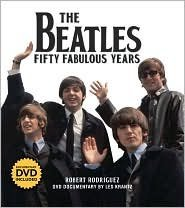 The Beatles Fifty Fabulous Years Robert Rodriguez