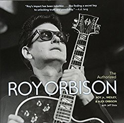 The authorized Roy Orbison Alex Wesley Roy Jr.