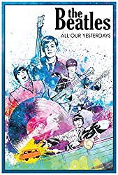 Beatles All Our Yesterdays Jason Quinn Lalit Kumar Sharma