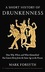 A short history of drunkenness Mark Forsyth