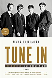 Tune In The Beatles All These Years Mark Lewisohn