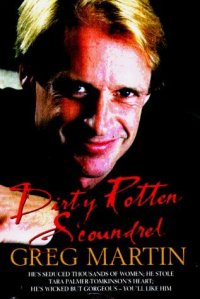 Dirty Rotten Scoudrel Greg Martin