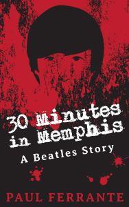 30 Minutes in Memphis Paul Ferrante