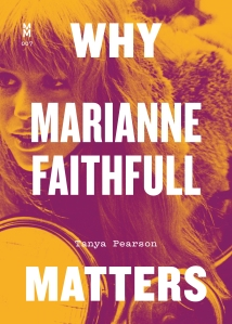 Why Marianne Faithfull Matters Tanya Pearson